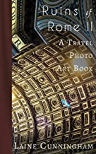 More Ruins of Rome (Book II): From Vatican City to the Pantheon (Travel Photo Art)