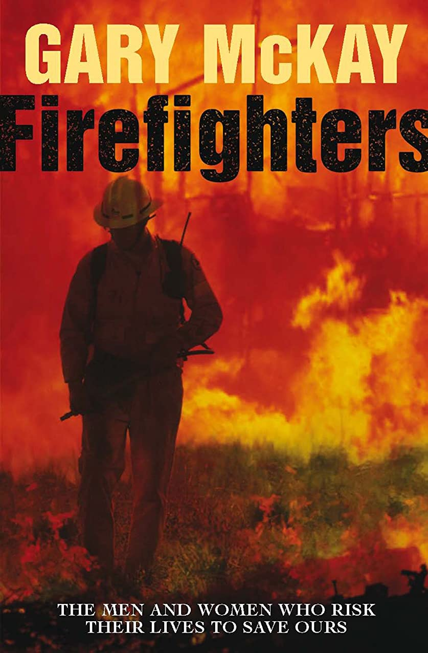 教えてレンズ謎めいたFirefighters: The men and women who risk their lives to save ours (English Edition)