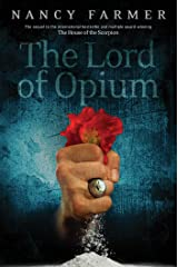 The Lord of Opium (The House of the Scorpion) Kindle Edition