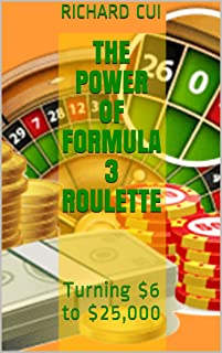 The Power of Formula 3 Roulette: Turning $6 to $25,000