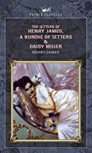 The Letters of Henry James, A Bundle of Letters & Daisy Miller (Prince Classics)