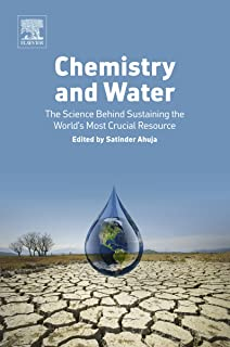 Chemistry and Water: The Science Behind Sustaining the World's Most Crucial Resource