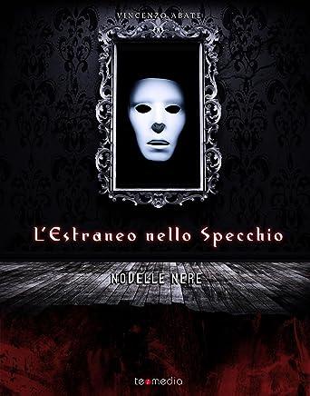 Lestraneo nello specchio: novelle nere