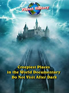Creepiest Places in the World Documentary - Do Not Visit After Dark