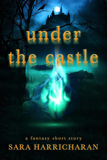 Under The Castle: A Fantasy Short Story (English Edition)