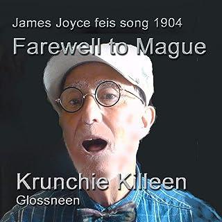 Farewell to Mague (James Joyce Feis Song 1904)
