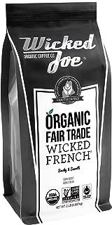 Wicked Joe Organic Coffee Fair Trade Organic Whole Bean, French, 2 Pound