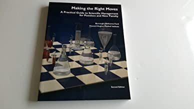 Making the Right Moves a Practical Guide to Scientific Management for Postdocs and New Faculty