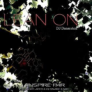 Lean On (Inspired by Major Lazer & DJ Snake Feat MØ)