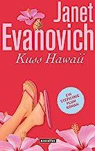 Kuss Hawaii: Ein Stephanie-Plum-Roman 18 (German Edition)