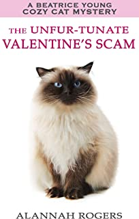 The Unfur-tunate Valentine's Scam (Beatrice Young Cozy Cat Mysteries Book 6)