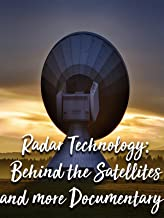 Radar technology: Behind the Satellites and more Documentary