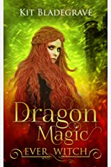 Dragon Magic (Ever Witch Book 4) Kindle Edition