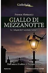 Giallo di mezzanotte (Le indagini dell'ispettore Santoni Vol. 6) Formato Kindle