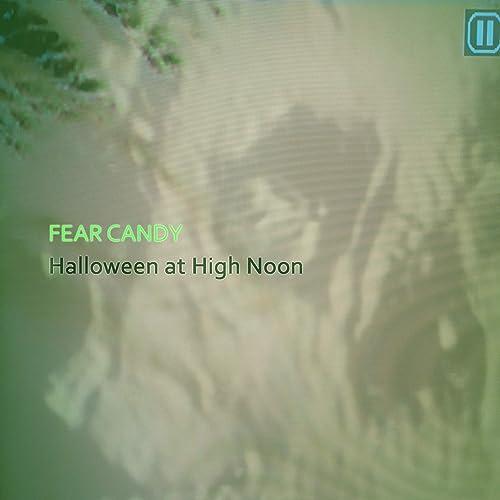Halloween at High Noon: Fear Candy de Various artists en Amazon ...