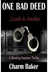 One Bad Deed …Leads to Another: A Shocking Suspense Thriller Kindle Edition