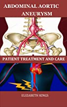 ABDOMINAL AORTIC ANEURYSM: PATIENT TREATMENT AND CARE (English Edition)