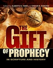 The Gift of Prophecy in Scripture and History