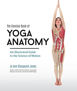 Concise Book of Yoga Anatomy: An Illustrated Guide to the Science of Motion