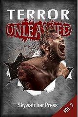 Terror Unleashed: Volume 2 (Unleashed Anthology series) Kindle Edition
