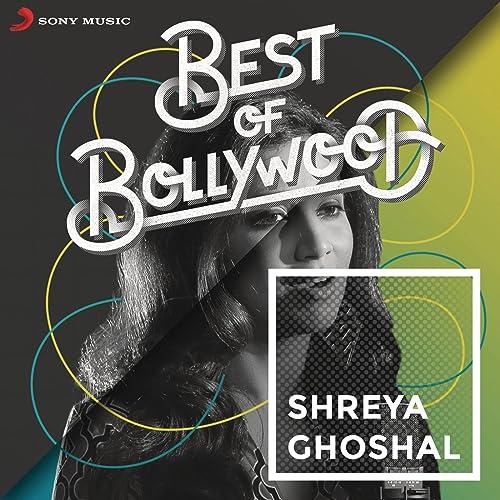 Amazon com: Best of Bollywood: Shreya Ghoshal: Shreya
