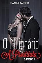 O Milionário e a Prostituta (Livro - 1)