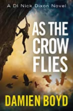 As the Crow Flies (DI Nick Dixon Crime Book 1)