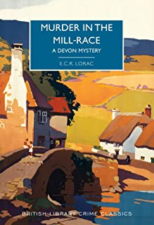 Murder in the Mill-Race: A Devon Mystery (British Library Crime Classics)