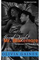 Goodnight Mr. Blakemore: The Blakemore Finale (The Blakemore Files Book 10) Kindle Edition