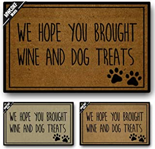 MWCOKF Funny Door Mat Non-Slip Back Rubber Entry Way Doormat Outside | We Hope You Brought Wine and Dog Treats | Standard Outdoor Welcome Mat | Non-Woven Fabric 18 Inch x 30 Inch