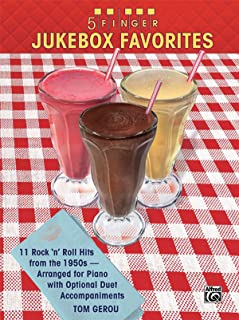 5 Finger Jukebox Favorites: 11 Rock 'n' Roll Hits from the 1950s Arranged for Piano with Optional Duet Accompaniments
