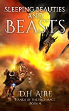 Sleeping Beauties and Beasts: Hands of the Highmage, Book 4