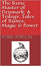 The Rune Master of Denmark: A Trilogy, Tales of Runes, Magic & Power: A Trilogy: Tales of Runes, Magic and Power