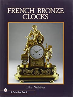 French Bronze Clocks, 1700-1830: A Study of the Figural Images : With a Directory of 1365 Documented Bronze Table Clocks (Schiffer Books)