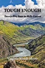 Tough Enough: Twenty-Five Years in Hells Canyon