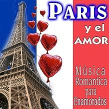 Paris y el Amor. Música Romántica para Enamorados
