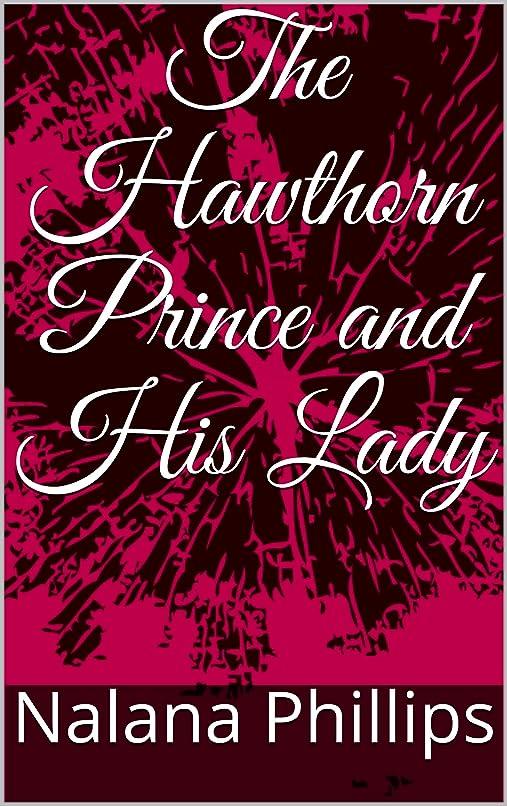 要求不格好集まるThe Hawthorn Prince and His Lady (The Hathorn's saga Book 1) (English Edition)