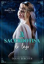 A Sacerdotisa do Lago (Dinastia Brienne Livro 4)