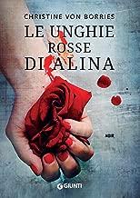 Le unghie rosse di Alina (Le quattro amiche fiorentine Vol. 2)