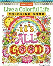 Live a Colorful Life Coloring Book: 40 Images to Craft, Color, and Pattern (Design Originals) Express Yourself with Happy Thoughts, Therapeutic Creativity, & Uplifting Sentiments from Thaneeya McArdle