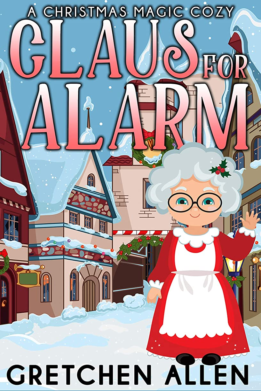 成熟した混乱ゼロClaus For Alarm (A Christmas Magic Cozy Book 1) (English Edition)