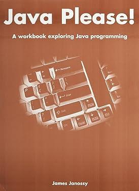Java Please!: A Workbook Exploring Java Programming
