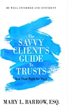 The Savvy Client's Guide to Trusts: Is a Trust Right for You? (Savvy Client Series Book 2)