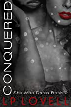 Conquered: A CEO billionaire erotic romance (She Who Dares Book 2)