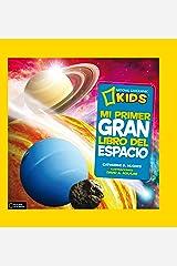 Mi primer gran libro del espacio (NG INFANTIL JUVENIL) (Spanish Edition) Hardcover