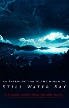 An Introduction to the World of Still Water Bay: A Shared-world Dark Fiction Series
