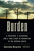 Burden: A Preacher, a Klansman, and a True Story of Redemption in the Modern South