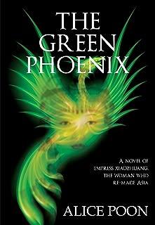 Green Phoenix: A Novel of the Woman Who Re-Made Asia, Empress Xiaozhuang