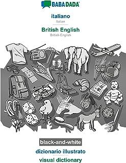 BABADADA black-and-white, italiano - British English, dizionario illustrato - visual dictionary: Italian - British Englis...