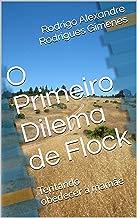 O Primeiro Dilema de Flock: Tentando obedecer a mamãe (Contos Infantis Livro 1)